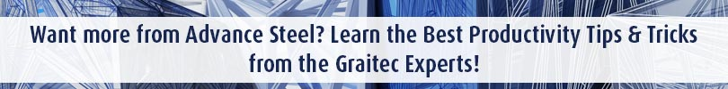 Want more from Advance Steel Learn the Best Productivity Tips Tricks from the Graitec Experts