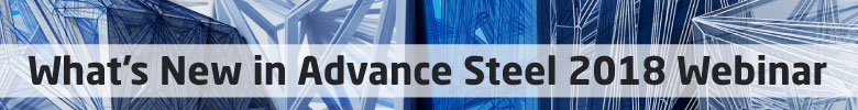 whats new advance steel 2018 webinar