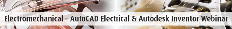 Electromechanical AutoCAD Electrical Autodesk Inventor Webinar