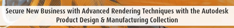 Secure New Business with Advanced Rendering Techniques with the Autodesk Product Design Manufacturing Collection