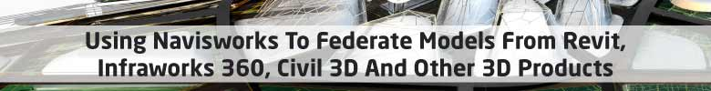 navisworks federate models revit infraworks 360 civil 3d
