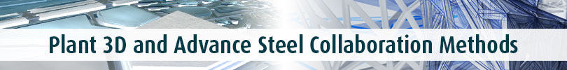 Plant 3D and Advance Steel Collaboration Methods