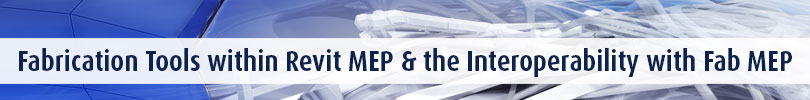 Understanding the Fabrication Tools within Revit MEP and the Interoperability with Fab MEP