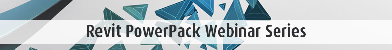 Revit PowerPack Webinar Series
